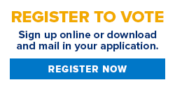 Text: Register to Vote - Sign up online or download and mail in your application. Register Now